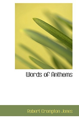 Words of Anthems book written by Jones, Robert Crompton