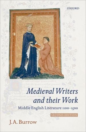 Medieval Writers and Their Work: Middle English Literature,1100--1500 book written by J. A. Burrow