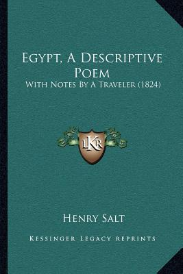 Egypt, a Descriptive Poem: With Notes by a Traveler (1824) written by Salt, Henry