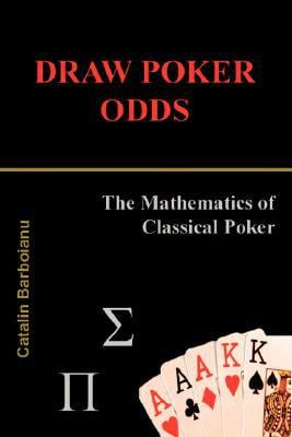 Draw Poker Odds: The Mathematics of Classical Poker written by Catalin Barboianu
