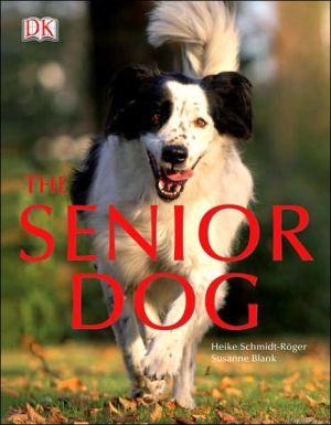 Senior Dog book written by Heike Schmidt-Roger, Susanne Blank