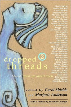 Dropped Threads 2: More of What We Aren't Told book written by Marjorie Anderson