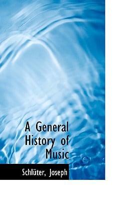 A General History of Music written by Schl�ter Joseph