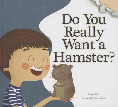 Do You Really Want a Hamster? book written by Bridget Heos