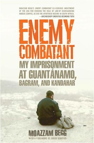 Enemy Combatant book written by Moazzam Begg
