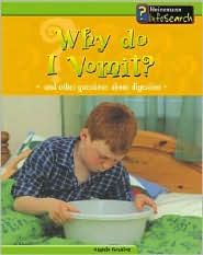Why Do I Vomit?: And Other Questions about Digestion book written by Angela Royston