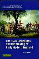 1549 Rebellions and the Making of Early Modern England book written by Andy Wood