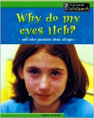 Why Do My Eyes Itch?: And Other Questions about Allergies book written by Angela Royston
