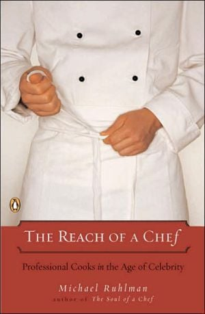 The Reach of a Chef: Professional Cooks in the Age of Celebrity book written by Michael Ruhlman