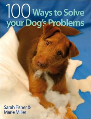 100 Ways to Solve your Dog's Problems book written by Sarah Fisher