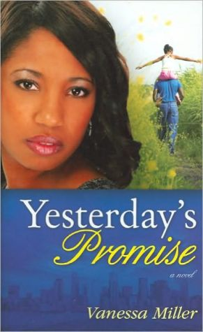 Yesterday's Promise (Second Chance at Love Series #1) book written by Vanessa Miller