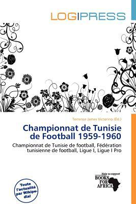 Championnat de Tunisie de Football 1959-1960 written by Terrence James Victorino