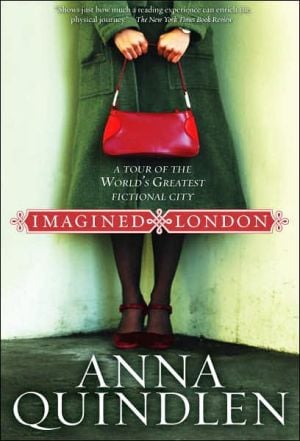 Imagined London: A Tour of the World's Greatest Fictional City book written by Anna Quindlen
