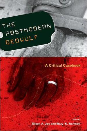 Postmodern Beowulf: A Critical Casebook book written by Eileen A. Joy