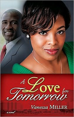 A Love for Tomorrow book written by Vanessa Miller