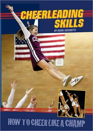 Cheerleading Skills: How to Cheer Like a Champ book written by Diane Cecchetti