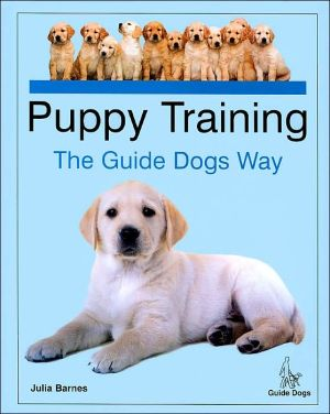 Puppy Training: The Guide Dogs Way book written by Julia Barnes