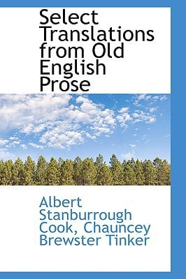 Select Translations from Old English Prose book written by Cook, Albert Stanburrough