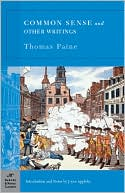 Common Sense and Other Writings (Barnes & Noble Classics Series) book written by Thomas Paine