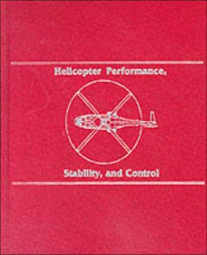 Helicopter Performance, Stability, and Control book written by Raymond R. Prouty