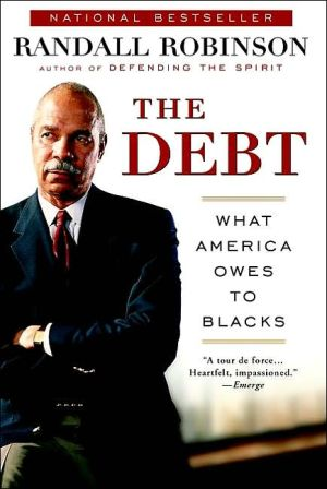 The Debt: What America Owes to Blacks book written by Randall Robinson