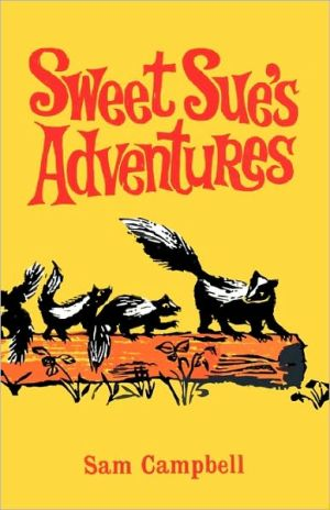 Sweet Sue's Adventures book written by Sam A. Campbell