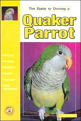 The Guide to Owning a Quaker Parrot book written by Gayle Soucek