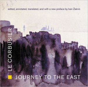Journey to the East book written by Le Corbusier