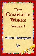 Complete Works, Vol. 3 book written by William Shakespeare