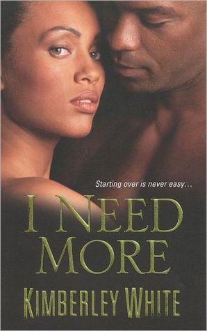 I Need More book written by Kimberley White