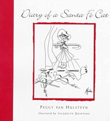 Diary of a Santa Fe Cat book written by Peggy van Hulsteyn