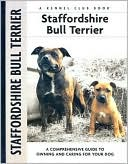 Staffordshire Bull Terrier (Kennel Club Dog Breed Series) book written by Jane Hogg Frome