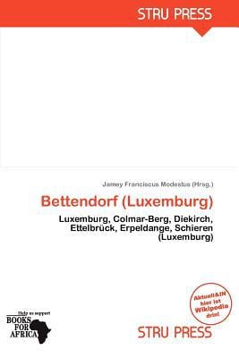 Bettendorf (Luxemburg) written by Jamey Franciscus Modestus