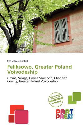 Feliksowo, Greater Poland Voivodeship written by Ben Stacy Jerrik