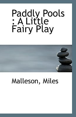 Paddly Pools: A Little Fairy Play book written by Miles, Malleson