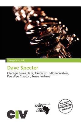 Dave Specter written by Zheng Cirino