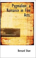 Pygmalion book written by Bernard Shaw