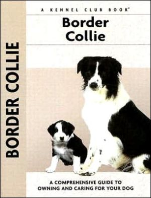 Border Collie (Kennel Club Dog Breed Series) book written by Stephen Sussam