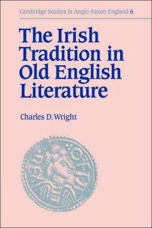 The Irish Tradition in Old English Literature book written by Charles Darwin Wright