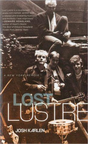 Lost Lustre: A New York Memoir book written by Joshua Karlen
