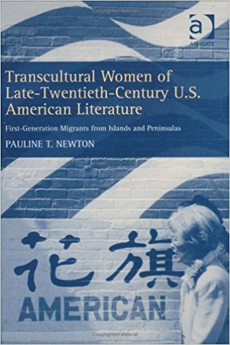 Transcultural Women of Late-Twentieth-Century U.S. American Literature: First-Generation Immigrants from Islands and Peninsulas written by Pauline T. Newton