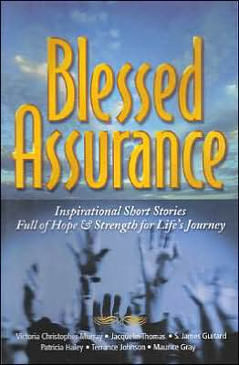 Blessed Assurance: Inspirational Short Stories Full of Hope and Strength for Life's Journey book written by Victoria Christopher Murray