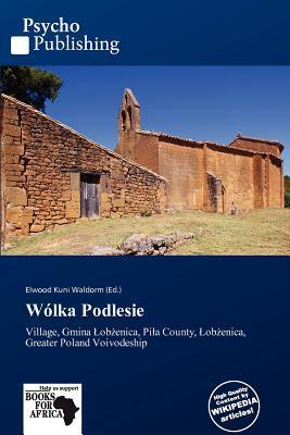W Lka Podlesie written by Elwood Kuni Waldorm
