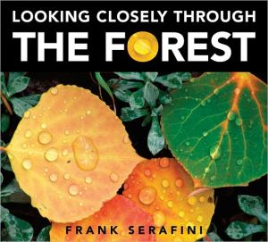 Looking Closely Through the Forest book written by Frank Serafini