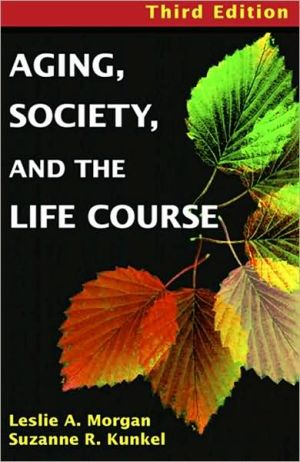 Aging, Society, and the Life Course book written by Leslie A. Morgan
