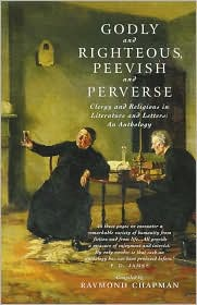 Godly and Righteous, Peevish and Perverse written by Raymond Chapman
