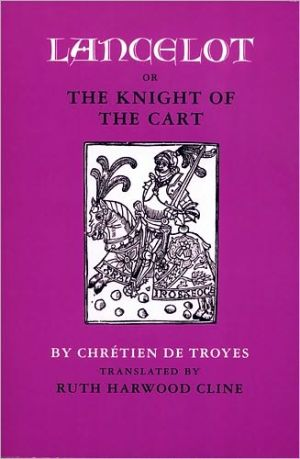 Lancelot; Or, The Knight Of The Cart book written by Chra