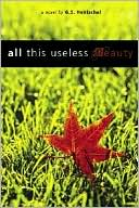 All This Useless Beauty book written by G. S. Hentschel