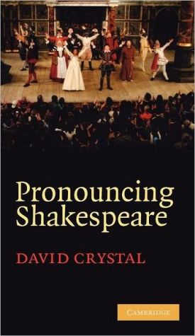 Pronouncing Shakespeare: The Globe Experiment book written by David Crystal