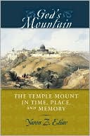 God's Mountain: The Temple Mount in Time, Place, and Memory book written by Yaron Z. Eliav